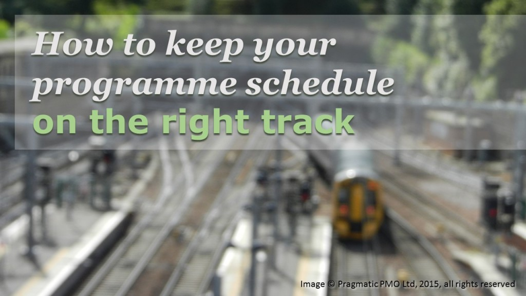 How to keep your programme schedule on the right track