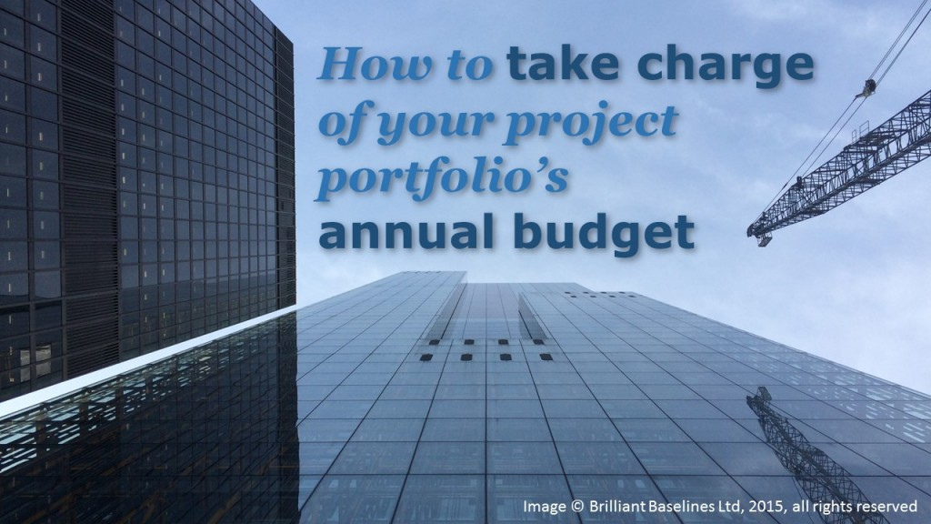 How to take charge of your project portfolio's annual budget